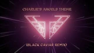 Charlie's Angels Theme (Black Caviar Remix) (Charlie's Angels Soundtrack) (Official Audio)