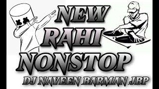 NEW_RAHI_NONSTOP_2020  DHOL MIX COLLECTION SONGS 2020  DJ NAVEEN BARMAN JBP