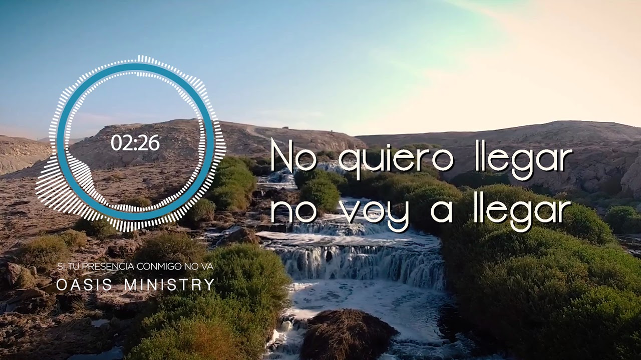 si-tu-presencia-conmigo-no-va-oasis-ministry-video-lyric-oasis-ministry