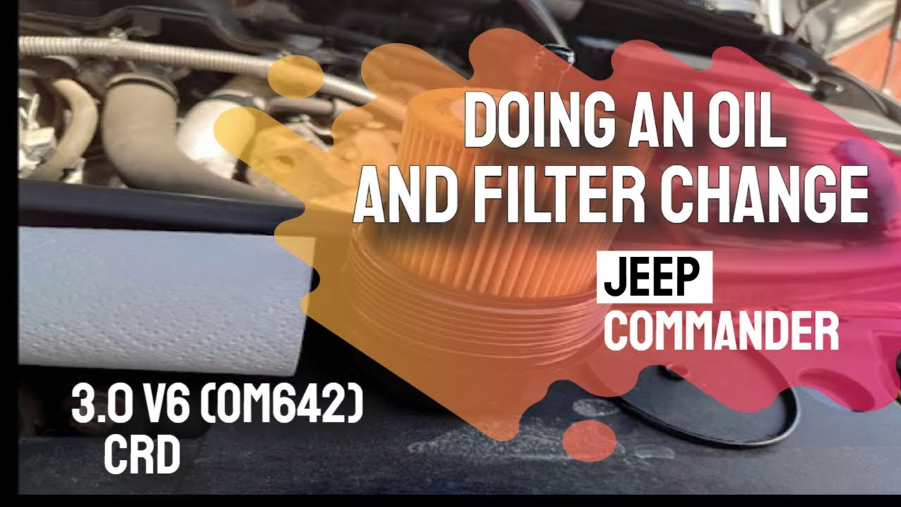 Doing an Oil and Filter Change on a Jeep Commander  - 3.0 V6 CRD