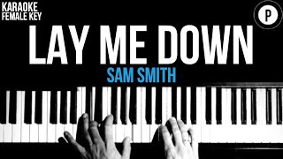 Sam Smith - Lay Me Down Karaoke SLOWER Acoustic Piano Instrumental Cover Lyrics FEMALE KEY