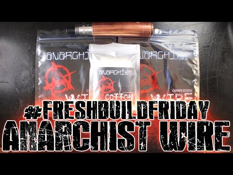 Fresh Build Friday - Anarchist Wire Build