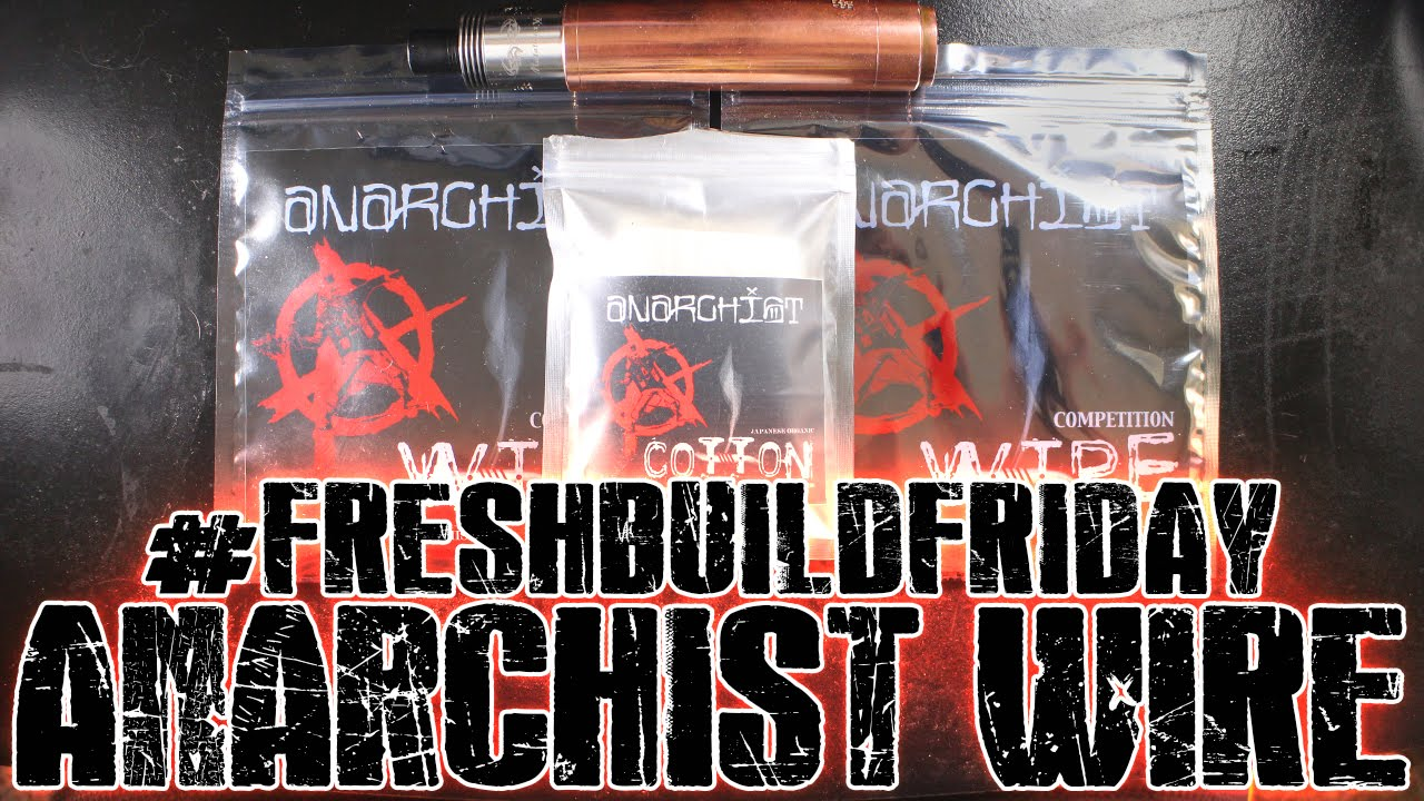 Fresh Build Friday - Anarchist Wire Build - YouTube