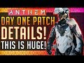 Anthem | DAY ONE PATCH DETAILS! Fixes All Common Complaints! #Anthem
