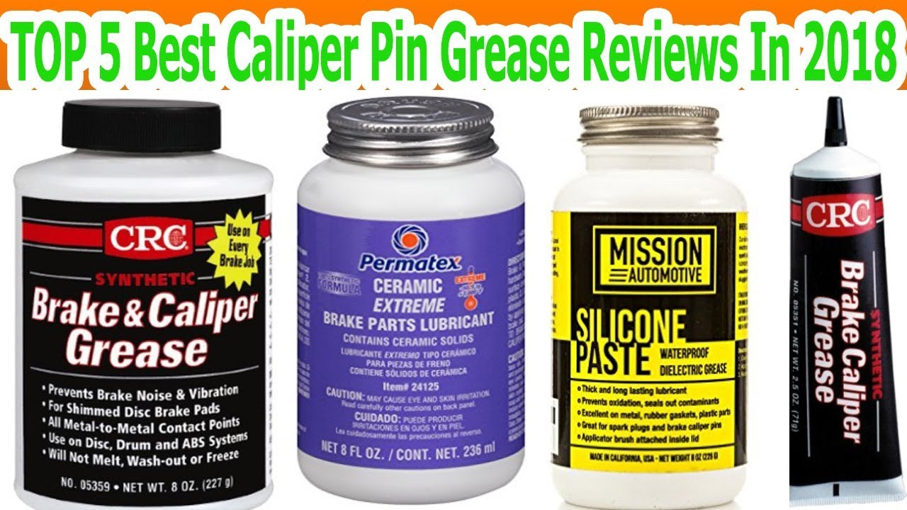 TOP 5 Best Caliper Pin Grease Reviews In 2018