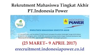 Rekrutment Mahasiswa Tingkat Akhir PT.Indonesia Power (23 MARET– 9 APRIL 2017)