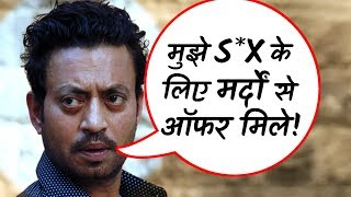Irrfan Khan Reveals about his Shocking Experience of Casting Couch!
