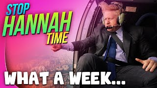 Stop: Hannah Time! - What a Week...