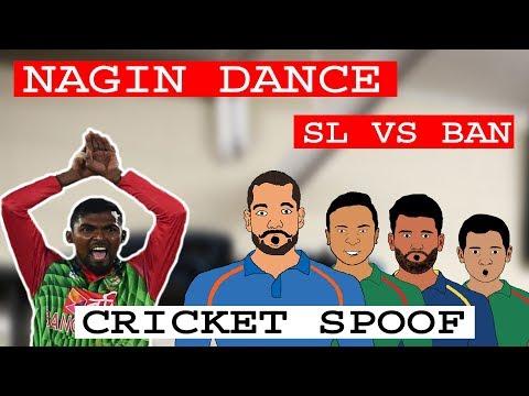 NAGIN DANCE | BAN VS SL | CRICKET SPOOF