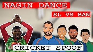 NAGIN DANCE | BAN VS SL | CRICKET SPOOF