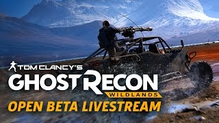 Ghost Recon Wildlands Open Beta Montuyoc Livestream