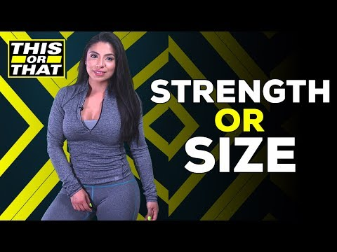 Size Or Strength? | This Or That