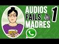 Audios Fails - Madres que usan Whatsapp - Parte #1 Mp3