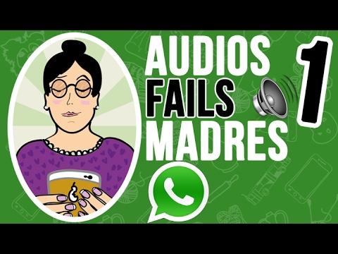Audios Fails - Madres que usan Whatsapp - Parte #1