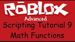 Roblox Advanced Scripting Tutorial 9 - Math Functions