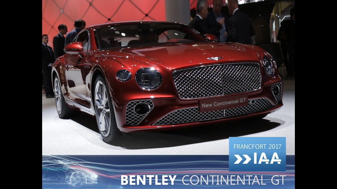 bentley continental gt en direct du salon de francfort 2017 youtube. Black Bedroom Furniture Sets. Home Design Ideas