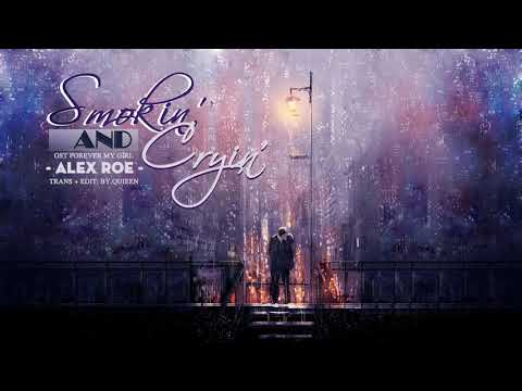[VIETSUB+LYRICS] Alex Roe - Smokin' and Cryin' (Forever My Girl Movie 2018 OST)