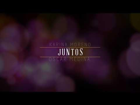 Juntos - Karina Moreno Ft. Oscar Medina (Video Lyric)