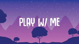 Bailey Bryan - play w/ me (Lyrics)