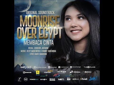 Membaca Cinta - Shakira Jasmine - OST Moonrise Over Egypt