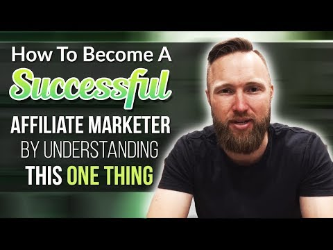 How To Become A Successful Affiliate Marketing By Understanding This ONE Thing