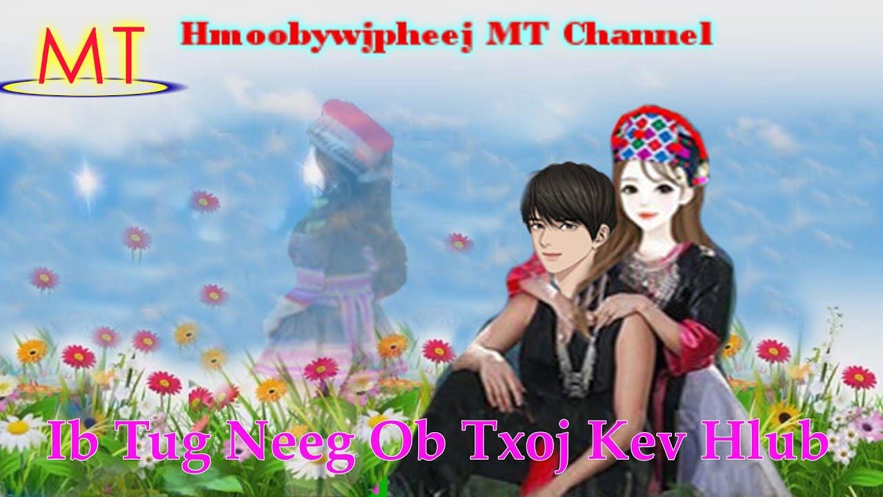 Ib Tug Neeg Ob Txoj Kev Hlub (Hmong Sad Love Story) 3.7.2020