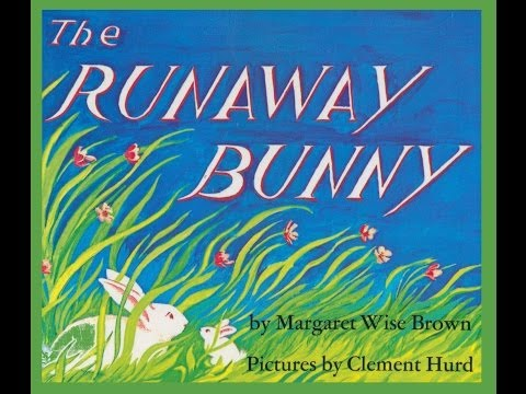 The RUNAWAY BUNNY By Margaret Wise Brown.  Grandma Annii's Storytime.