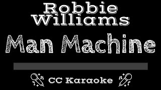 Robbie Williams • Man Machine (CC) [Karaoke Instrumental Lyrics]