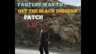 GTA5 ONLINE A FASTER WAY TO GET THE BLACK JOGGERS!