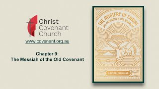 Chapter 9 : The Messiah of the Old Covenant