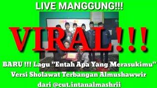 Gambar cover VIRAL!!! ( LIVE MANGGUNG ) Lagu | Entah Apa Yang Merasukimu | Versi Sholawat Terbangan Almushawwir