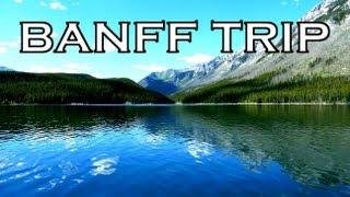 Trip To BANFF, Alberta Canada