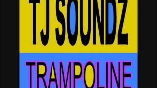 TJ SOUNDZ - TRAMPOLINE (club remix)