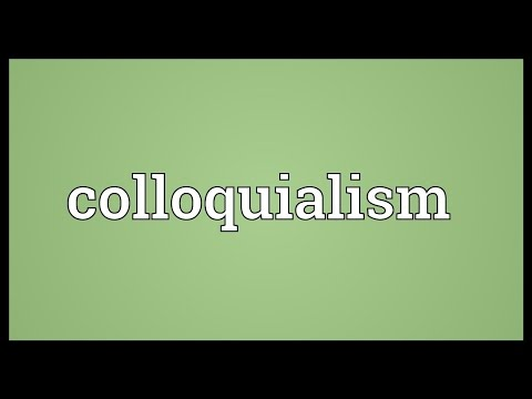 Colloquialism Meaning