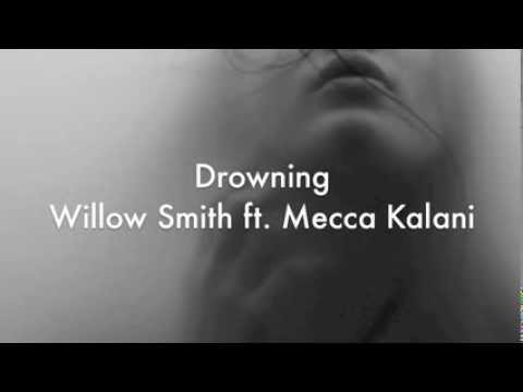 Drowning (Lyrics On Screen) Willow Smith Ft. Mecca Kalani
