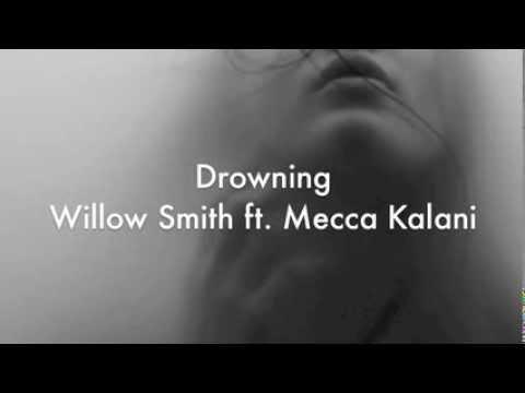 Drowning (Lyrics On Screen) Willow Smith Ft. Mecca Kalani