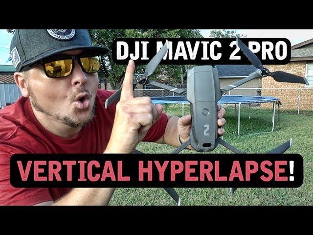 DJI Mavic 2 Pro / VERTICAL Hyperlapse! (Tutorial)