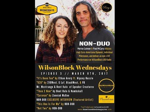 """NON-DUO"" on Euro-Americana, Milestones, & Live Performance on WilsonBlock Wednesdays (3.8.17)"