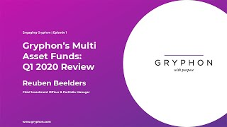 Engaging Gryphon | Episode 1 | Multi Asset Funds: Q1 2020 Review
