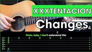 XXXTENTACION - Changes \ Разбор песни на гитаре \ Табы