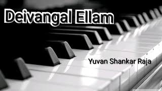Deivangal Ellam / piano cover/ kedi billa killadi ranga/Yuvan shankar