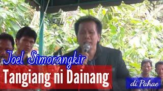 Tangiang ni Dainang - Joel Simorangkir ( Pahae )