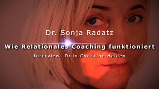 Dr. Sonja Radatz - Wie Relationales Coaching funktioniert. Interview: Dr.in Christine Haiden