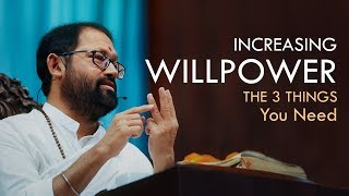 Increasing Willpower - The 3 Things You Need