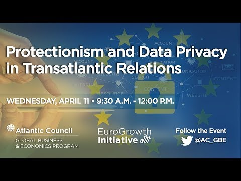 Protectionism, Data Privacy, and the Transatlantic Partnership