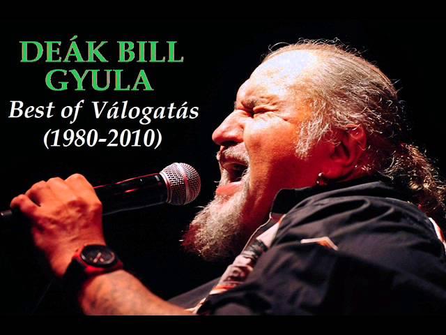 Deák Bill Gyula - Best of válogatás 30 év legjobb