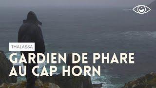 Gardien de phare au Cap Horn - Thalassa (reportage complet)