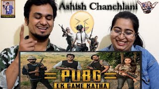 PUBG - Ek Game Katha || Ashish Chanchlani || Indian Reaction