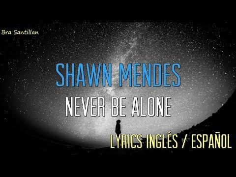 Shawn Mendes - Never Be Alone (Lyrics Inglés & Español)