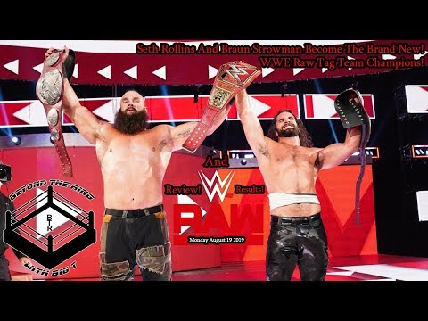 WWE Monday Night Raw Review! And Results! 8/19/2019 Seth Rollins And Braun Strowman Win! Tag Titles!